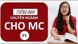 Tiếng Anh và Ngôn ngữ MC . P1 - Thưa các quý vị khách quý