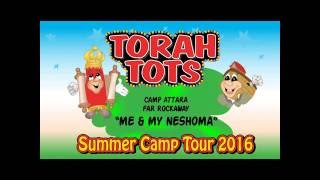 TORAH TOTS - Camp Kayitz TT show - ME AND MY NESHOMA