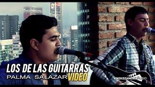 """Los De Las Guitarras - Palma Salazar (VIDEO) (En Vivo 2017) """"EXCLUSIVO"""""""