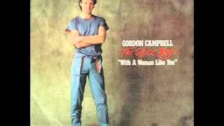 Gordon Campbell - with a woman like you 1984