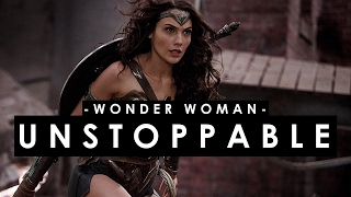 Wonder Woman || Unstoppable