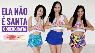 Ela Não é Santa - Mc Mirella feat. Delano - Cia Vitória-Régia (Coreografia)