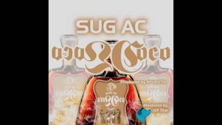 Loco Coco by Sug AC  Prod. by #FUKET!!!(Promo Video)
