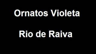 Ornatos Violeta - Rio de Raiva