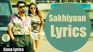 Sakhiyaan Lyrics | Maninder Buttar | MixSingh | Latest Punjabi Song 2018