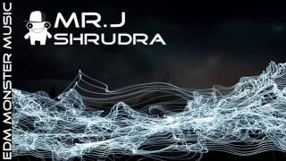 Mr. J - Shrudra [EDM Monster music]