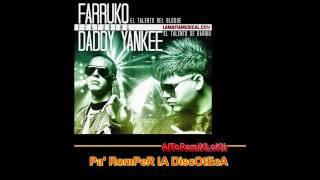 Pa RoMpEr La DiScOtEcA - FaRRuKo ft. DaDdy yAnKee || AlToRemiXLoKii || 2011