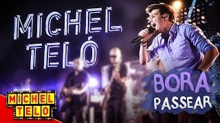Michel Teló -  BORA PASSEAR - [VIDEO OFICIAL]