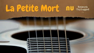 Network Unplugged :La Petite Mort (Cœur de pirate Cover)