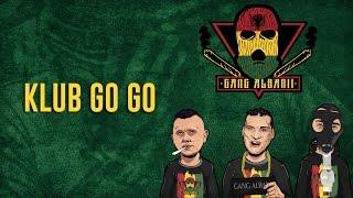 Gang Albanii - Klub Go Go
