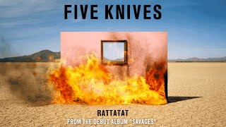 Five Knives - Rattatat (Audio)