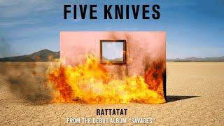 Five Knives - Rattatat (Audio)