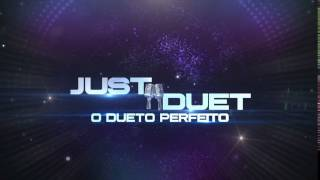 Just Duet O Dueto Perfeito