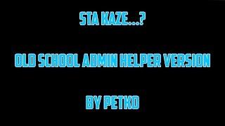 Šta kaže..? [Old School Admin - Helper Version] by: Petko