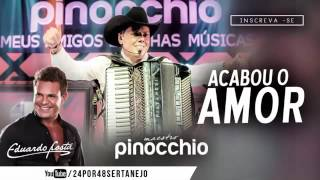 Maestro Pinocchio Feat - Eduardo Costa - Acabou o Amor