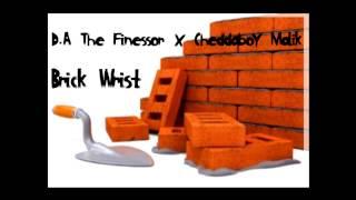 D.A brick wrist x cheddaboy malik