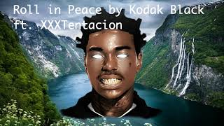 Roll in Peace by Kodak Black ft. XXXTentacion (EXTRA BASS BOOSTED)