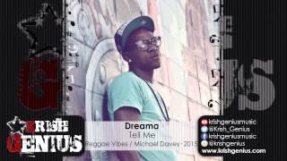 Dreama - Tell Me [Reggae Vibes Riddim] November 2015