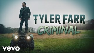 Tyler Farr - Criminal (Audio)