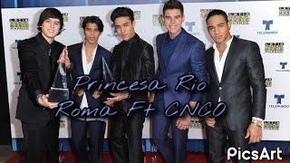 Rio Roma Ft CNCO-Princesa// letra