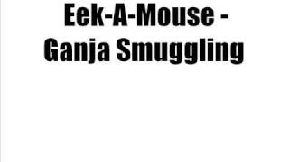 Eek-A-Mouse - Ganja Smuggling [LYRICS]