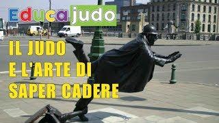 IL JUDO E L'ARTE DI SAPER CADERE