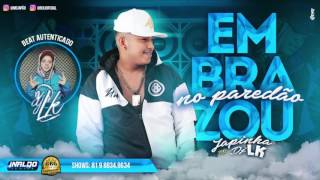 MC JAPÃO E DJ LK - EMBRAZOU NO PAREDÃO - MÚSICA NOVA 2017