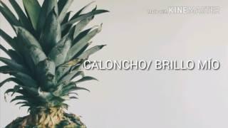 Caloncho- Brillo Mío (letra)