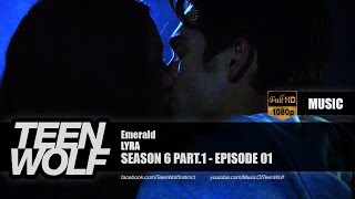 LYRA - Emerald | Teen Wolf 6x01 Music [HD]