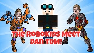 Robokids Meet Dan TDM / Dan The Diamond Minecart