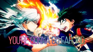 [AMV] Deku - You're Gonna Go Far Kid