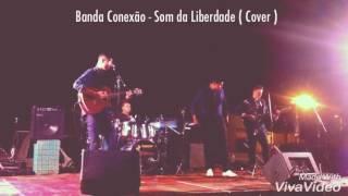Som da Liberdade - Banda Conexão (Cover)