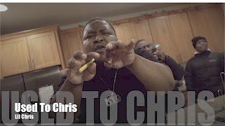 Lil Chris - Used To Chris (Music Video)