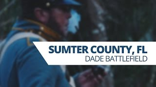 Sumter County Tourism - Dade Battlefield