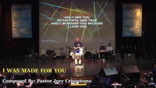 I WAS MADE FOR YOU - Pastor Joey Crisostomo