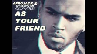 Chris Brown - As your Friend (Prod. By Afrojack)