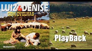 Luiz & Denise - Eram Cem Ovelhas (PlayBack)