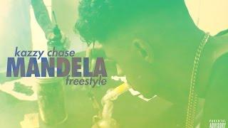 Kazzy Chase - Mandela Freestyle