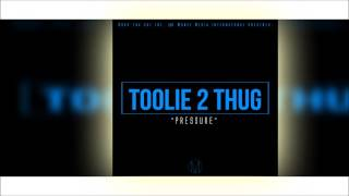 Toolie 2 Thug - Pressure (Audio)