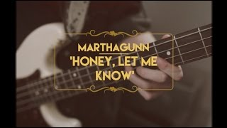 MarthaGunn - 'Honey, Let Me Know'