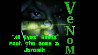 Venom Feat. The Game & Jeremih - All Eyes Remix