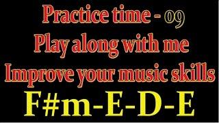 Play Along Practice # 9 ( F#m - E - D - E )