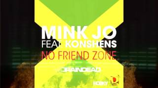 Mink Jo feat. Konshens - No Friend Zone (BrainDeaD Remix)