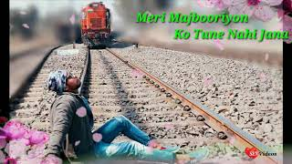 Jane jaa Meri Majbooriyon ko tune || By SEN Videos||