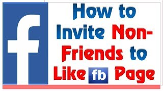 How to Invite Non-Friends to Like Facebook Page | How to invite post likes to like your page