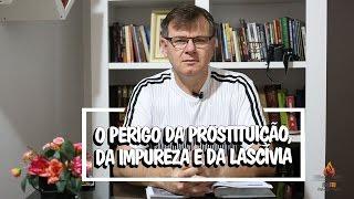 O perigo da prostituição, da impureza e da lascívia - Gálatas 5:19 - Dia a dia com Cristo