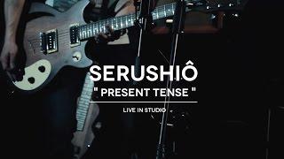 Serushio - Present Tense