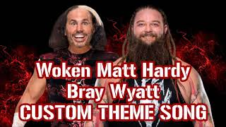 WWE Custom theme song: Woken Matt Hardy & Bray Wyatt - Live in Deletion