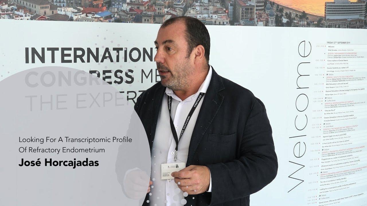 3rd Meeting the Experts: José Horcajadas. Looking For A Transcriptomic Profile Of Refractory Endometrium. Instituto Bernabeu
