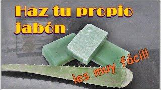 Jabón artesanal de Aloe Vera. Hazlo tu mismo, fácil y rápido